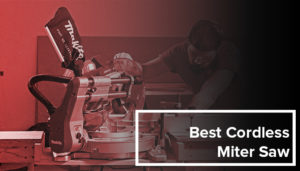 Best Cordless Miter Saw 2020 Reviews and Comparison